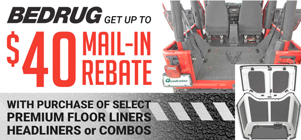 From now until June 2, 2017, when you buy any BedRug Jeep combo kit (or front and rear liners), receive a $20 mail-in rebate; buy any Jeep Headliner kit and receive a $10 mail-in rebate; buy Floorliners and Headliners together and receive a $40 mail-in rebate!
