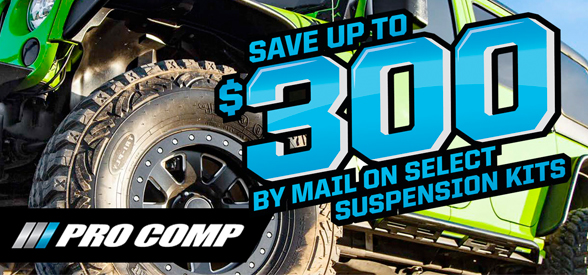 Get up to a $300 Mail-in-Rebate with the purchase of Qualified Pro Comp Suspension Kits! Offer valid on purchases made April 1, 2017 through April 30, 2017.